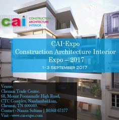 CONSTRUCTION ARCHITECTURE INTERIOR DESIGN EVENTS EXHIBITION 2017 CAI Construction Architecture Interior Is