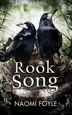Rook Song by Naomi Foyle (Gaia Chronicles #2), Jo Fletcher Books, UK/BC, 2015