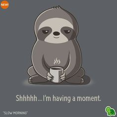 Get comfortable in hundreds of cute, funny, and nerdy t-shirts. TeeTurtle has the perfect super soft shirt to make you smile! Baby Sloth, Cute Sloth, Baby Animals, Funny Animals, Cute Animals, Animal Puns, Animal Quotes, Cute Animal Drawings, Cute Drawings