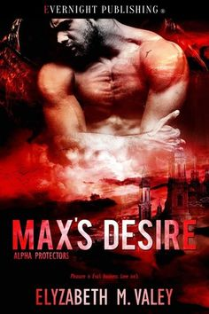 """Read """"Max's Desire"""" by Elyzabeth M. VaLey available from Rakuten Kobo. Alpha Protector Max almost died during his last missio. Paranormal Romance, Man In Love, Supernatural, Lust, Erotic, The Unit, Fantasy, Books, Movie Posters"""