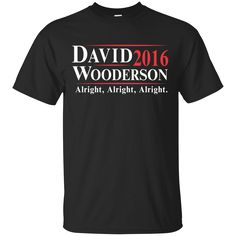 This shirt would perfect for you! If you love it, check it out here: http://teehobbies.com/products/david-wooderson-for-president-2016