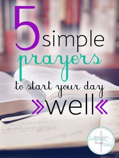 Start your day well with the power of prayer! Here you'll find 5 simple prayers you can pray as soon as your feet hit the floor.