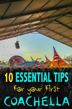 10 Essential Tips for Your First #Coachella