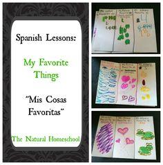 """The Natural Homeschool: Spanish Lessons: My Favorite Things """"Mis Cosas Favoritas"""""""