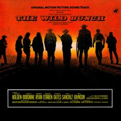 """""""The Wild Bunch"""" Warner Brothers). Music from the movie soundtrack. Best Movies List, Good Movies, Strother Martin, Film Music Composers, Sam Peckinpah, The Wild Bunch, Video Cd, Tv Themes, Vinyl Cover"""