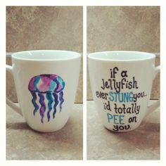 That's funny.    Jellyfish coffee mug by sarahmarie28 on Etsy, $15.00