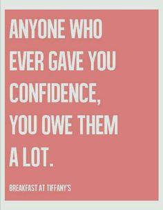 ADANIAS Boutique: Anyone Who Ever Gave You Confidence, You Owe Them ...
