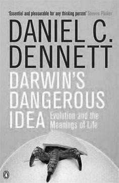 MUST READ! Daniel Dennett: Darwins Dangerous Idea
