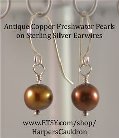 "Freshwater Pearl Earrings (dyed) ""Antique Copper"", on hand-made Sterling Silver fish-hook Earwires.  These earrings are light and elegant. They're great for everyday, but dressy enough for an evening out. Each earring features one dyed, 8mm Freshwater Pearl on a Sterling Silver headpin, dangling from a hand-made Sterling Silver fish-hook Earwire. I made the Earwires from 20 gauge Sterling Silver wire. These earrings are 1 1/8 inches long."