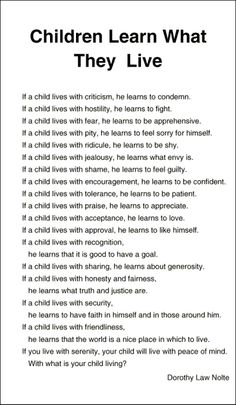 Children Learn What They Live - Dorothy Law Nolte Gentle Parenting, Kids And Parenting, Parenting Tips, Learn To Fight, Thing 1, Golden Rule, Child Life, Learning To Be, Raising Kids