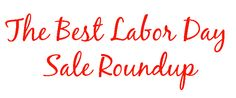 The BEST Labor Day Sale Roundup!!
