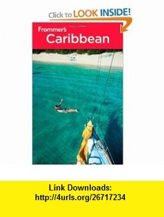 Frommers Caribbean (Frommers Complete Guides) (9781118004272) Christina Paulette Col?n, Alexis Lipsitz Flippin, John Marino, Darwin Porter, Danforth Prince , ISBN-10: 1118004272  , ISBN-13: 978-1118004272 ,  , tutorials , pdf , ebook , torrent , downloads , rapidshare , filesonic , hotfile , megaupload , fileserve