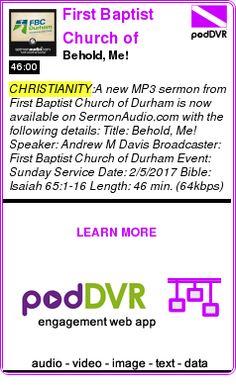 #CHRISTIANITY #PODCAST  First Baptist Church of Durham    Behold, Me!    READ:  https://podDVR.COM/?c=25ba9e4c-0b51-eabe-7581-5268327e28f4