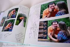 """Cute idea for a guest book: take your engagement pictures and scrapbook them and have guests sign them and leave messages """"yearbook style."""" Makes a great coffee table book afterwards too!"""