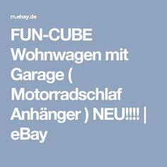 FUN-CUBE Wohnwagen mit Garage ( Motorradschlaf Anhänger ) NEU!!!! | eBay