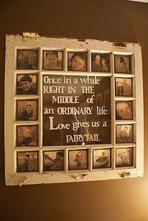 Old window converted into a picture frame  such a cute idea.