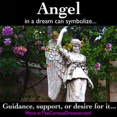 An angel in a dream can mean...  More at TheCuriousDreamer... #dreammeaning #dreamsymbols