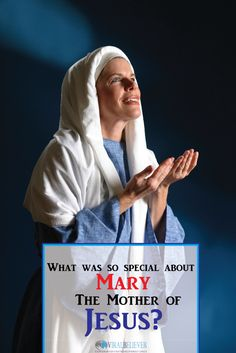 Why Did God Choose Mary? What Was So Special About Her?
