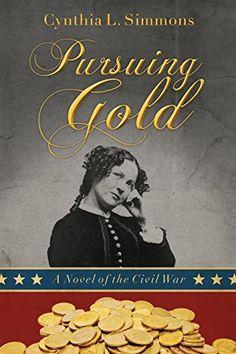 Pursuing Gold: A Novel of the Civil War by Cynthia L. Sim... https://www.amazon.com/dp/B01M9HI3PH/ref=cm_sw_r_pi_dp_x_OWQYyb3D129AS