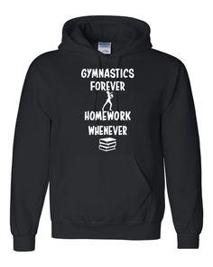 Gymnastics forever homework whenever Hoodie