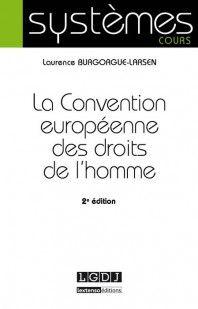 La Convention européenne des droits de l'homme / Laurence Burgorgue-Larsen. - 2015