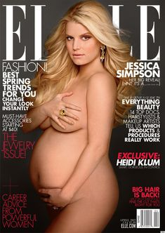 Jessica Simpson    http://www.huffingtonpost.com/2012/03/07/jessica-simpson-nude-pregnant-elle_n_1326268.html