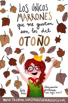 """""""Los únicos marrones que me gustan, son los del otoño"""""""