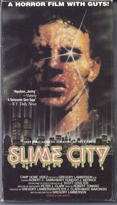 Slime City (1988) Horror Movie Posters, Cinema Posters, Movie Poster Art, Horror Films, Film Posters, Sci Fi Movies, Old Movies, Vintage Movies, Suspense Movies