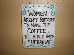 Hebrews Coffee Sign by GardenDesignsinClay on Etsy