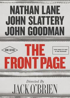 Ben Hecht and Charles MacArthur's classic 1928 comedy, The Front Page, arrives on this fall. Broadway Tickets, Theater Tickets, Broadway Plays, Broadway Shows, John Slattery, Front Page News, Musicals, How To Memorize Things, It Cast