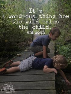 natur quotes Here are 30 quotes about children and nature that will inspire outdoor play. After reading through these inspirational quotes, youll be ready to get out into nature and climb trees, go rock hunting, and chase butterflies! Life Quotes Love, Mom Quotes, Quotes For Kids, Great Quotes, Quotes To Live By, Inspirational Quotes, Play Quotes, Teen Quotes, Short Quotes