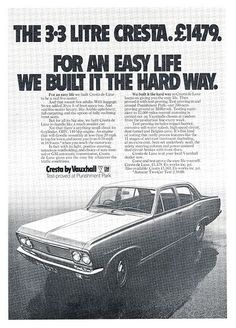 Vauxhall Cresta Ad 1970 section of information related to. Car Posters, Poster Ads, General Motors, Retro Cars, Vintage Cars, Classic Cars British, British Car, Vauxhall Motors, Van Car