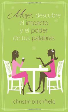 Mujer descubre el impacto y el poder de tus palabras (A Way With Words ~ What Women Should Know About the Power They Possess, Spanish Edition) by Christin Ditchfield