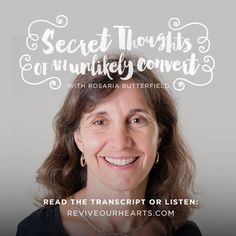 When Rosaria Butterfield was invited to the home of a pastor, as an atheist and lesbian, she figured she was their project. But she discovered something else.