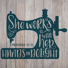 Hand Lettered, Sewing Machine, She Works with her hands in delight, Proverbs Cricut, Silhouet Sewing Hacks, Sewing Crafts, Sewing Tips, Sewing Tutorials, Sewing Basics, Sewing Ideas, Cricut, Pintura Country, Love Sewing