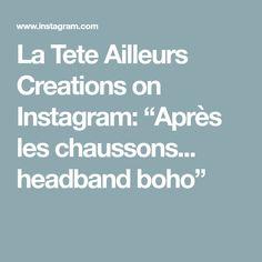 """La Tete Ailleurs Creations on Instagram: """"Après les chaussons... headband boho"""" Tricot D'art, Boho Headband, Creations, Instagram"""