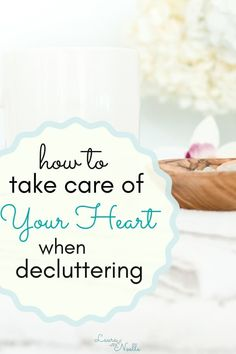 Learn how to take care of your heart when decluttering your home Small Bathroom Organization, Life Organization, Recipe Organization, Organizing, Becoming Minimalist, Minimalist Home, Take Off Your Shoes, Declutter Your Home, Simple Living