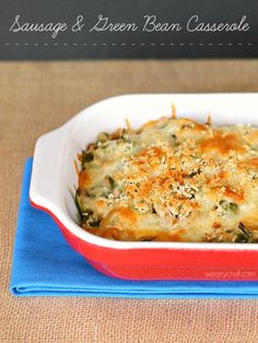 Sausage and Green Bean Casserole - Your favorite side dish turned into dinner!