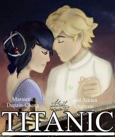 Marinette and Adrien in Titanic from Miraculous Ladybug and Cat Noir