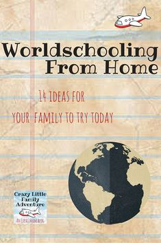 Worldschooling at Home. 14 Ways your family can benefit today. ~ Crazy Little Family Adventure Travel Activities, Infant Activities, Educational Activities, Activities For Kids, Steam Learning, Kids Learning, Learning Tools, Learning Resources, Early Learning