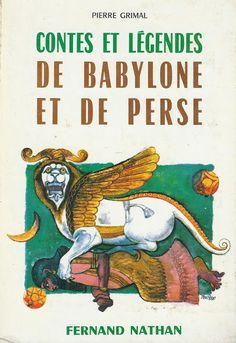 Pierre Grimal, Contes et Légendes de Babylone et de Perse (1962)