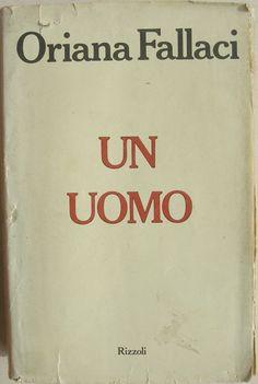 Oriana Fallaci, Un uomo - Lungo è il silenzio che gela il suono di una frase…