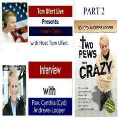 Tom's Take Presents: Tom Ufert Live with Host Tom Ufert - Interview with Pastor…