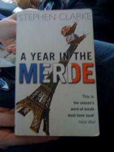 WER: F, circa Mitte zwanzig  WAS: Stephen Clarke, A Year in the Merde  WO: ICE, Berlin – Köln  VON Wann: UK, 2005  VON WEM: UK, Random House UK