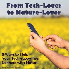 From Tech-Lover to Nature-Lover: Using Technology to Connect Kids with Nature ~ Eco-novice