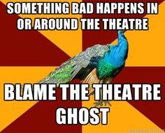 theatre kid problems   Theatre Kid Problems / thespian peacock