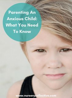 PARENTING AN ANXIOUS CHILD: WHAT YOU SHOULD KNOW