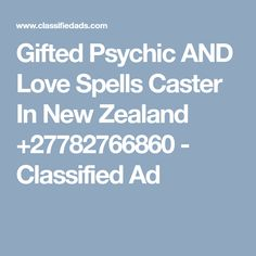 Hello I am a Gifted Psychic and love spells specialist i have been gifted with psychic abilities for many Generations of psychics and been helping. Love Spell Caster, Psychics, Psychic Abilities, Love Spells, Spelling, New Zealand, Health And Wellness, Ads, Gifts