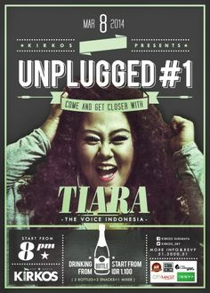 """Unplugged #1 """"Come and Get Closer With TIARA (The Voice Indonesia)"""" 8 Maret 2014 At Kirkos! Bar & Resto, Ciputra World Surabaya Lv 4 8pm till drop  http://eventsurabaya.net/unplugged-1-come-and-get-closer-with-tiara-the-voice-indonesia/"""