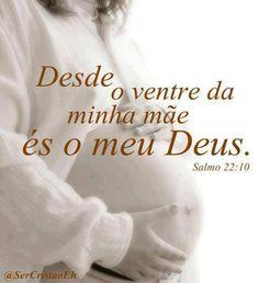 Desde o ventre da minha mãe és o meu Deus